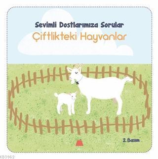 Çiftlikteki Hayvanlar-Sevimli Dostalarımıza Sorular