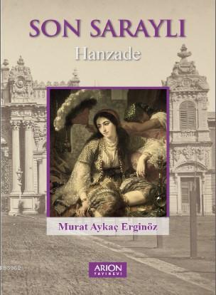 Son Saraylı; Hanzade