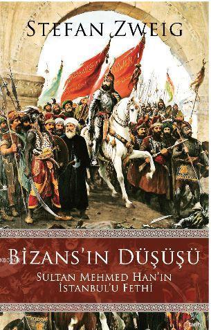 Bizans'ın Düşüşü; Sultan Mehmed Han'ın İstanbul'u Fethi