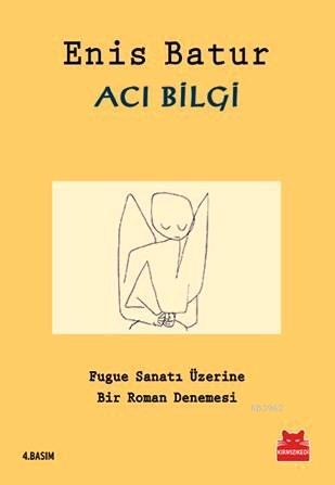 Acı Bilgi; Fugue Sanatı Üzerine Bir Roman Denemesi