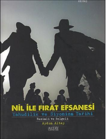 Nil ile Fırat Efsanesi; Yahudilik ve Siyonizm Tarihi