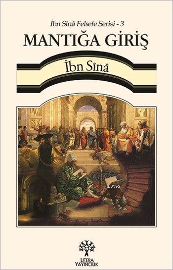 Mantığa Giriş - İbn Sînâ Felsefe Serisi 3