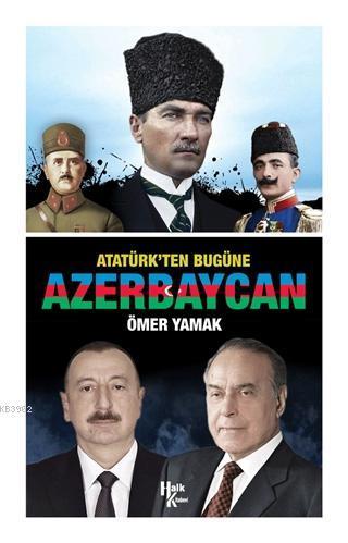 Atatürk'ten Bugüne Azerbaycan
