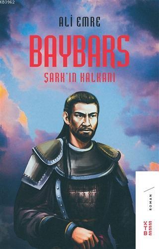 Baybars; Şark'ın Kalkanı