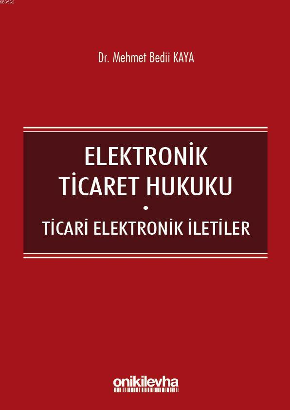 Elektronik Ticaret Hukuku: Ticari Elektronik İletiler