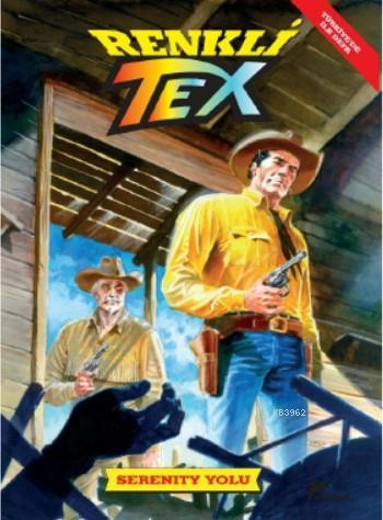 Tex Renkli Seri Cilt 7 - Serenity Yolu