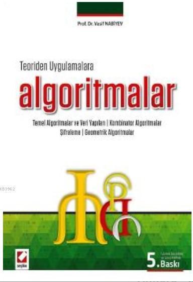 Teoriden Uygulamalara Algoritmalar; Temel Algoritmalar ve Veri Yapıları - Kombinator Algoritmalar - Şifreleme - Geometrik Algoritmalar