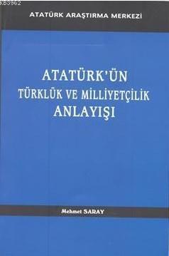 Atatürk'ün Türklük ve Milliyetçilik Anlayışı