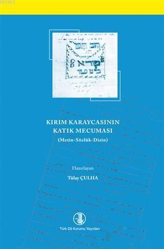 Kırım Karaycasının Katık Mecuması; Metin - Sözlük - Dizin