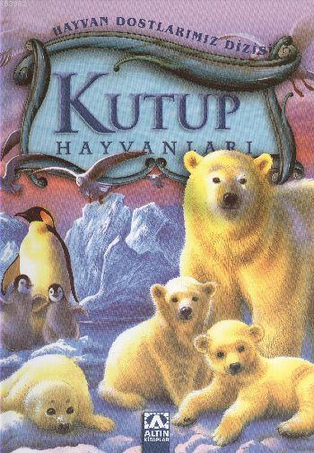 Kutup Hayvanları (Ciltli)