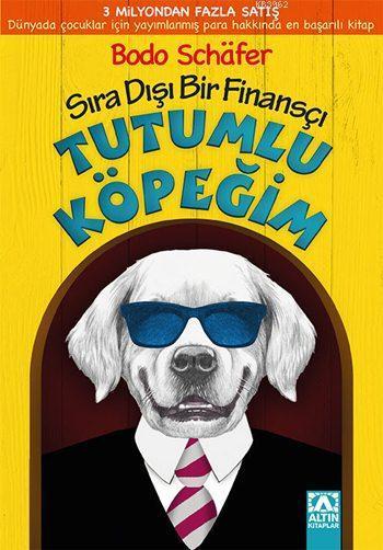 Tutumlu Köpeğim (9+ Yaş); Sıra Dışı Bir Finansçı