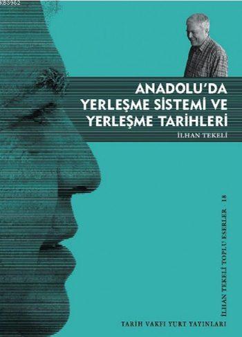 Anadolu'da Yerleşme Sistemi ve Yerleşme Tarihleri