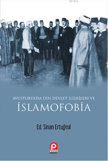 Avusturya'da Din Devlet İlişkileri ve İslamofobia
