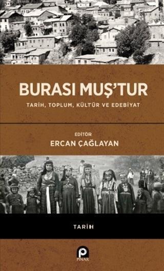 Burası Muş'tur; Tarih, Toplum, Kültür ve Edebiyat
