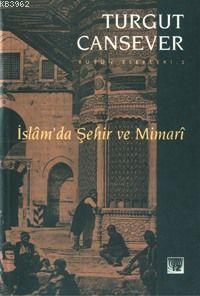 İslâm'da Şehir ve Mimari