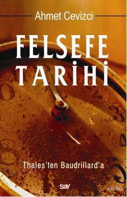 Felsefe Tarihi; Thales'ten Baudrillard'a