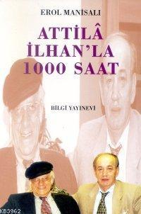 Attila İlhan´la 1000 Saat