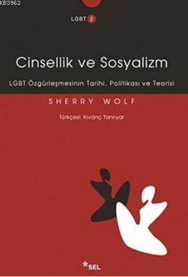 Cinsellik ve Sosyalizm; LGBT Özgürleşmesinin Tarihi, Politikası ve Teorisi