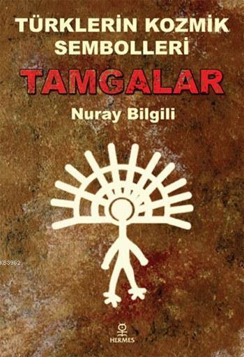 Türklerin Kozmik Sembolleri - Tamgalar