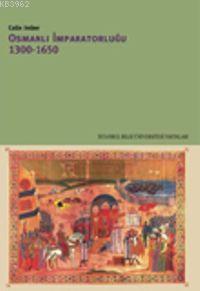 Osmanlı İmparatorluğu; 1300-1650