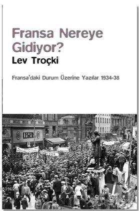 Fransa Nereye Gidiyor?; Fransa'daki Durum Üzerine Yazılar (1934-38)