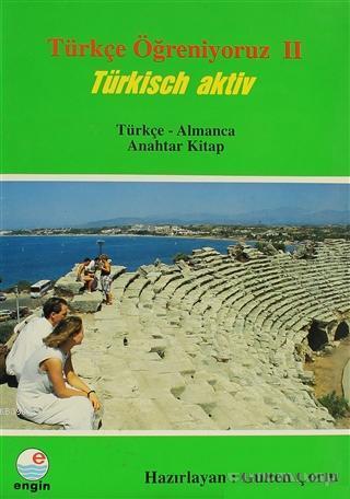 Türkçe Öğreniyoruz 2- Türkçe-Almanca; Anahtar Kitap