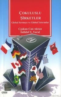 Çokuluslu Şirketler; Global Sermaye ve Global Yatırımlar