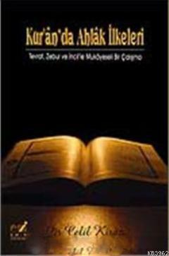Kur'an'da Ahlak İlkeleri; Tevrat Zebur ve İncil'le Mukayeseli Bir Çalışma