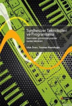 Synthesizer Teknolojileri ve Programlama; Geçmişten Günümüze Popüler Sentez Teknikleri
