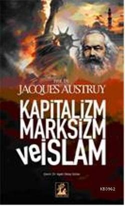 Kapitalizm Marksizim ve İslam