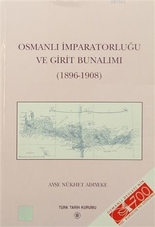 Osmanlı İmparatorluğu ve Girit Bunalımı; (1896 - 1908)