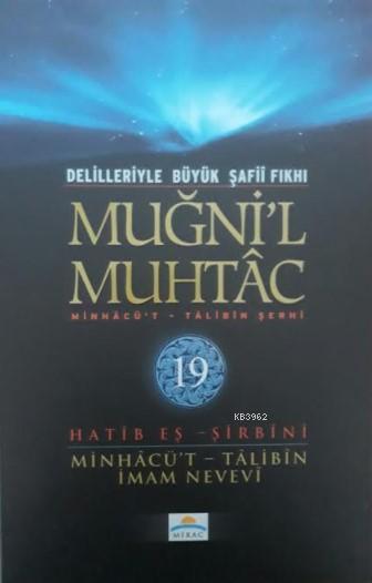 Muğni'l Muhtac (19.Cilt); Delilleriyle Büyük Şafii Fıkhı