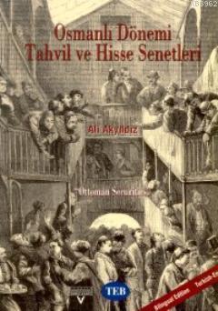 Osmanlı Dönemi Tahvil ve Hisse Senetleri; Ottoman Securities