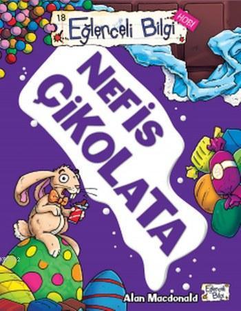 Nefis Çikolata; Eğlenceli Bilgi