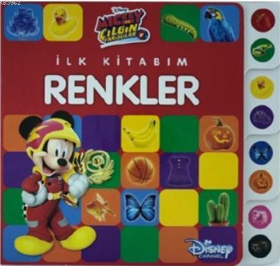 Mickey ve Çılgın Yarışçılar - İlk Kitabım Renkler