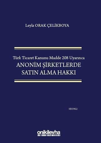 Türk Ticaret Kanunu Madde 208 Uyarınca Anonim Şirketlerde Satın Alma Hakkı