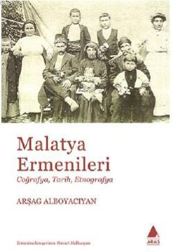 Malatya Ermenileri; Coğrafya Tarih Etnografya