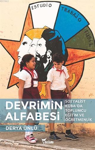 Devrimin Alfabesi; Sosyalist Küba'da Toplumcu Eğitim ve Öğretmenlik