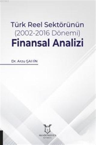 Türk Reel Sektörünün (2002-2016 Dönemi) Finansal Analizi