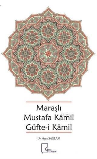 Maraşlı Mustafa Kamil Güfte- i Kamil