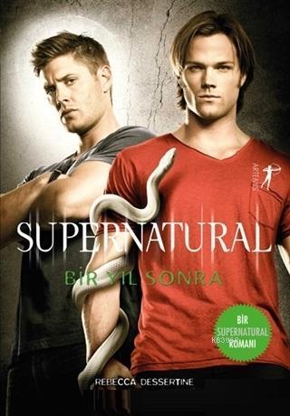 Supernatual - Bir Yıl Sonra; Paranormal Kötülüğün Peşindeki İki Kardeş