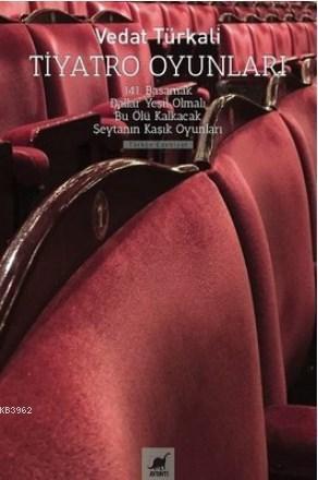 Tiyatro Oyunları 141. Basamak, Dallar Yeşil Olmalı Bu Ölü Kalkacak, Şeytanın Kaşık Oyunları