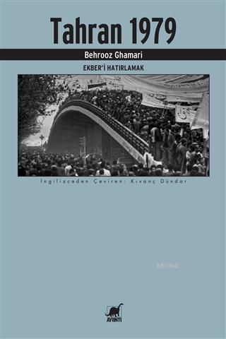 Tahran 1979; Ekber'i Hatırlamak
