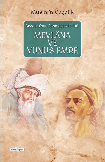 Mevlana ve Yunus Emre; Anadolu'nun Sönmeyen İki Işığı