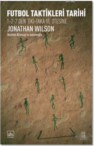 Futbol Taktikleri Tarihi; 1-2-7'den Tiki-Taka ve Ötesine
