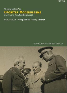 Türkiye ve İran'da Otoriter Modernleşme; Atatürk ve Rıza Şah Dönemleri