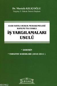 6100 Sayılı Hukuk Muhakemeleri Kanunu'na Uyarlı İş Yargılamaları Usulü