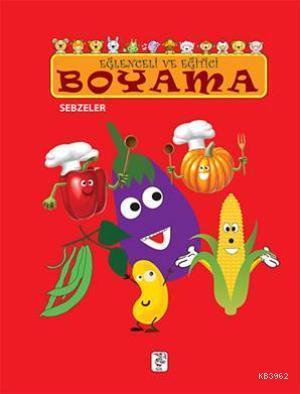 Eğlenceli ve Eğitici Boyama; Sebzeler