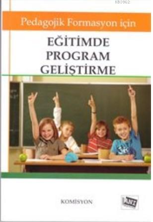 Eğitimde Program Geliştirme; Pedagojik Formasyon İçin