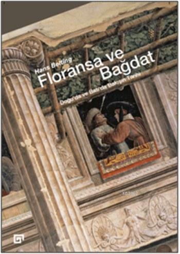 Floransa ve Bağdat; Doğu'da ve Batı'da Bakışın Tarihi